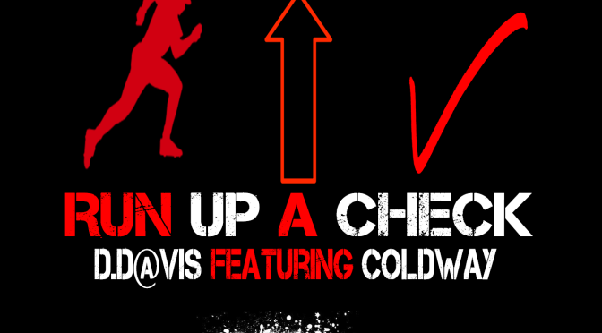D.Davis ft. Coldway- Run Up A Check (Audio)